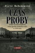 Czas próby. Polski wywiad wojskowy wobec groźby wybuchu wojny w 1939 r. - Piotr Kołakowski - ebook