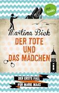 Der Tote und das Mädchen: Der erste Fall für Marie Maas - Martina Bick - E-Book