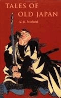 Tales of Old Japan - Lord Redesdale - ebook