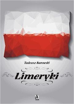 Limeryki o Polsce - Tadeusz Kurowski - ebook