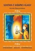 Szatan z siódmej klasy Kornela Makuszyńskiego. Streszczenie, analiza, interpretacja - Magdalena Zambrzycka - ebook
