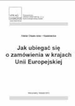 Jak ubiegać się o zamówienia w krajach Unii Europejskiej? - Maria Olszewska-Kazanecka - ebook