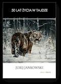50 lat życia w tajdze - Jurij Jankowski - ebook