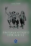 Der historische Hintergrund der Drei Musketiere - Gunter Pirntke - E-Book