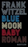 Bluemoon Baby - Frank Witzel - E-Book