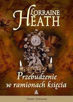 Przebudzenie w ramionach księcia - Lorraine Heath - ebook