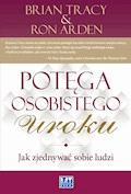 Potęga osobistego uroku - Brian Tracy and Ron Arden - ebook