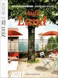 Aufs Land - DIE ZEIT - E-Book