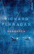 Begehren - Richard Flanagan - E-Book