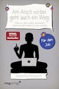 Am Arsch vorbei geht auch ein Weg – Für den Job - Alexandra Reinwarth - E-Book