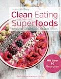 Clean Eating - Kochen mit Superfoods - Hannah Frey - E-Book