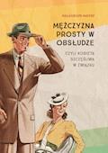 Mężczyzna prosty w obsłudze - Małgorzata Kadysz - ebook