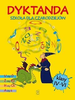 Dyktanda dla klas IV-VI. Szkoła dla czarodziejów - Iwona Czarkowska - ebook