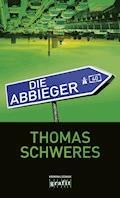 Die Abbieger - Thomas Schweres - E-Book