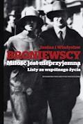 Miłość jest nieprzyjemna. Listy ze wspólnego życia - Władysław Broniewski, Janina Broniewska - ebook