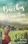 Bacchus' Vermächtnis - Veronika Lackerbauer - E-Book