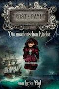Frost & Payne - Band 2: Die mechanischen Kinder (Steampunk) - Luzia Pfyl - E-Book