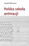 Polska szkoła animacji - Paweł Sitkiewicz - ebook