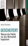 Gescheitert - Heiner Flassbeck - E-Book