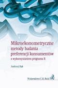 Mikroekonometryczne metody badania preferencji konsumentów z wykorzystaniem programu R - Andrzej Bąk - ebook