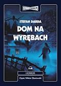 Dom na wyrębach - Stefan Darda - audiobook