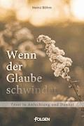 Wenn der Glaube schwindet - Heinz Böhm - E-Book