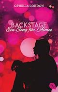 Backstage - Ein Song für Aimee - Ophelia London - E-Book