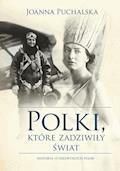 Polki, które zadziwiły świat - Joanna Puchalska - ebook