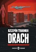 Drach. Edycyjŏ ślōnskŏ - Szczepan Twardoch - ebook