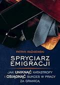 Spryciarz emigracji - Patryk Raźniewski - ebook