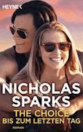 The Choice - Bis zum letzten Tag - Nicholas Sparks - E-Book