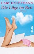 Die Lüge im Bett - Gaby Hauptmann - E-Book