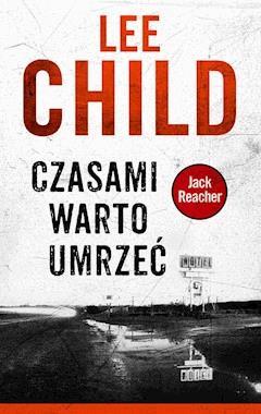 Jack Reacher. Czasami warto umrzeć - Lee Child - ebook