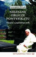 Nieznane oblicze pontyfikatu - Grzegorz Polak - ebook