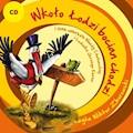 Wkoło Łodzi bocian chodzi i inne wiersze Wandy Chotomskiej i Ludwika Jerzego Kerna - Wanda Chotomska, Ludwik Jerzy Kern - audiobook