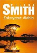 Zakrzyczeć diabła - Wilbur Smith - ebook