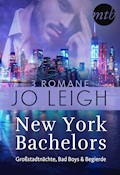 New York Bachelors - Großstadtnächte, Bad Boys & Begierde (3in1) - Jo Leigh - E-Book