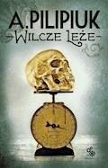 Wilcze leże - Andrzej Pilipiuk - ebook