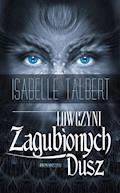 Łowczyni Zagubionych Dusz - Isabelle Talbert - ebook