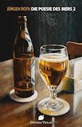 Die Poesie des Biers 2 - Jürgen Roth - E-Book