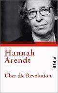 Über die Revolution - Hannah Arendt - E-Book