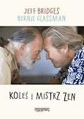 Koleś i mistrz Zen - Jeff Bridges, Bernie Glassman - ebook