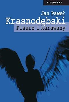 Pisarz i karawany - Jan Paweł Krasnodębski - ebook