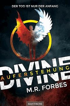 Divine - Auferstehung: Horror-Roman (Band 1) - M.R. Forbes - E-Book
