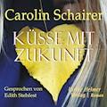Küsse mit Zukunft - Carolin Schairer - Hörbüch