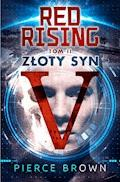 Red Rising. Tom 2. Złoty syn - Pierce Brown - ebook