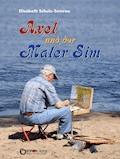 Axel und der Maler Sim - Elisabeth Schulz-Semrau - E-Book
