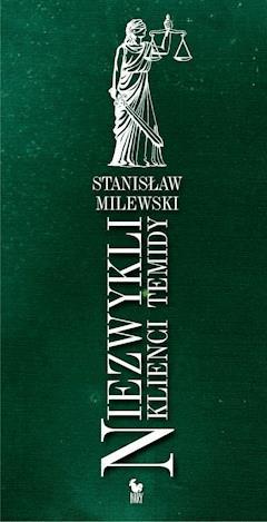 Niezwykli klienci Temidy - Stanisław Milewski - ebook