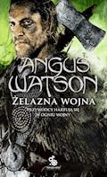 Żelazna wojna - Angus Watson - ebook