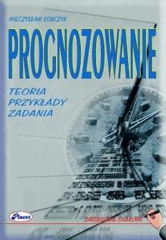 Prognozowanie teoria, przykłady, zadania - Mieczysław Sobczyk - ebook